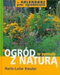 Ogród w zgodzie z naturą + Kalendarz prac ogrodniczych Marie-Luise Kreuter