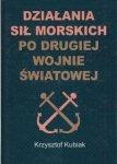 Działania sił morskich po drugiej wojnie światowej Studia przypadków Krzysztof Kubiak