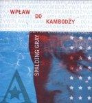 Wpław do Kambodży Spalding Gray