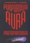 Purpurowa aura protopartorga Jewgienij Łukin