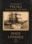 Morze i Pomorze Przedwojenna Polska w krajobrazie i zabytkach Tom XIV Mieczysław Orłowicz Mariusz Zaruski
