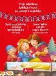 Moja ulubiona kolekcja bajek po polsku i angielsku Królewna Śnieżka i siedmiu krasnoludków