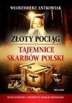 Złoty pociąg i tajemnice skarbów Polski Włodzimierz Antkowiak