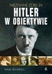Hitler w obiektywie  nieznane zdjęcia Nigel Blundell