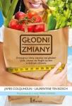 Głodni zmiany Zrezygnuj z diety, zapanuj nad głodem i jedz, ciesząc się długim życiem w dobrym zdrowiu James Colquhoun, Laurentine Ten Bosh