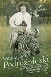 Podróżniczki W gorsecie i krynolinie przez dzikie ostępy Wolf Kielich