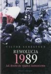 Rewolucja 1989 Jak doszło do upadku komunizmu Victor Sebestyen