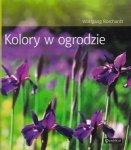 Kolory w ogrodzie Wolfgang Borchardt