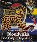 Blondynka na tropie tajemnic Beata Pawlikowska