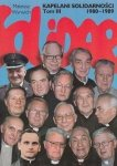 Kapelani Solidarności 1980-1989 Tom III Mateusz Wyrwich
