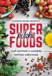 Polskie superfoods czyli żywność o wysokiej wartości odżywczej Marzena Rojek-Ledwoch
