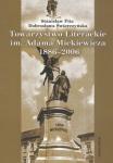 Towarzystwo Literackie im Adama Mickiewicza 1886-2006 Stanisław Fita Dobrosława Świerczyńska