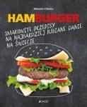 Hamburger Smakowite przepisy na najbardziej lubiane danie na świecie Alberto Citterio