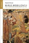 Wirus mobilizacji Taniec a kształtowanie się nowoczesności (1455-1795) Tom 1-2 Wojciech Klimczyk