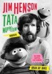 Jim Henson Tata Muppetów Brian Jay Jones