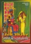 Jak zając ożenił się z córką króla Najpiękniejsze bajki afrykańskie Tom 3 Aleksander Bejger