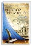 Podróż po miłość Tom 1 Emilia Dorota Ponińska