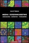 Media i dziennikarstwo Aksjologia - warsztat - tożsamość Jacek Dąbała
