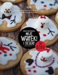 Dla dzieci Moje wypieki i desery Dorota Świątkowska