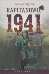 Kapitanowie 1941 II tom cyklu Trzy Armie Tomasz Stężała