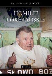 Homilie Loretańskie Tom 1 ks. Tomasz Jelonek