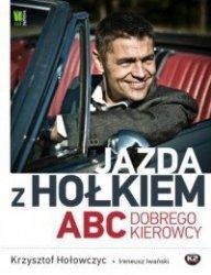 Jazda z Hołkiem ABC dobrego kierowcy Krzysztof Hołowczyc, Ireneusz Iwański