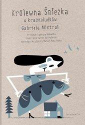 Królewna Śnieżka u krasnoludków Gabriela Mistral