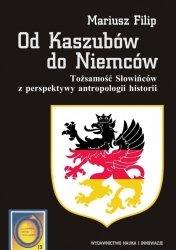 Od Kaszubów do Niemców Mariusz Filip