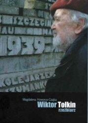 Wiktor Tołkin - rzeźbiarz Monografia twórczości Magdalena Howorus-Czajka