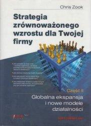 Strategia zrównoważonego wzrostu dla Twojej firmy cz II Globalna eks[ansja i nowe modele działalności Chris Zook