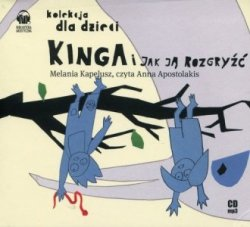 Kinga i jak ją rozgryźć (CD) Melania Kapelusz