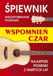 Niezapomniane piosenki Śpiewnik Wspomnień czar