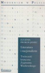 Literatura i nacjonalizm Twórczoś krytyczna Zygmunta Wasilewskiego Eugenia Prokop-Janiec
