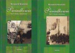 Świadkowie Tom I i II Ziemie Odzyskane i Kulisy Samoobrony Ryszard Kozicki