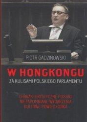 W Hongkongu Za kulisami polskiego parlamentu Piotr Gadzinowski
