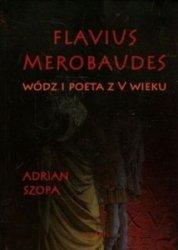 Flavius Merobaudes Wódz i poeta z V wieku Adrian Szopa