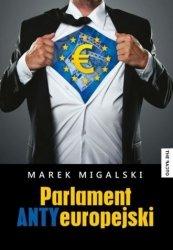 Parlament Antyeuropejski Marek Migalski