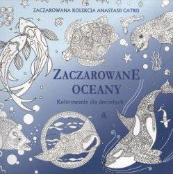 Zaczarowane oceany Antystresowe kreatywne kolorowanie dla dorosłych Anastasia Catris
