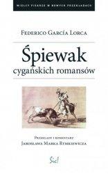 Śpiewak cygańskich romansów Federico Garcia Lorca