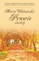 Prawie siostry Maria Ulatowska