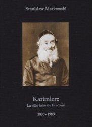 Kazimierz La ville juive de Cracovie 1870-1988 Stanisław Markowski