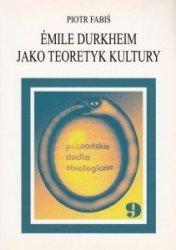 Emile Durkheim jako teoretyk kultury Piotr Fabiś