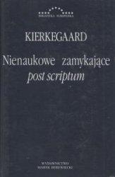 Nienaukowe zamykające post scriptum Soren Kierkegaard