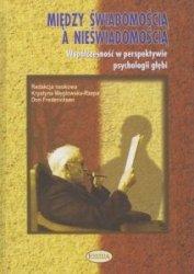 Między świadomością a nieświadomością Krystyna Węgłowska-Rzepa Don Fredericksen