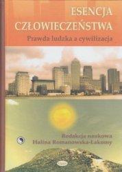 Esencja człowieczeństwa Prawda ludzka a cywilizacja pod red Haliny Romanowskiej-Łakomy