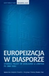 Europeizacja w diasporze. Studenci polscy na uczelniach w Londynie po 2004 roku Katarzyna Andrejuk