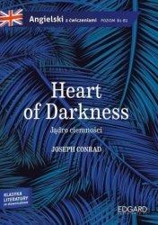 Jądro ciemności Heart of Darkness - Joseph Conrad Adaptacja klasyki z ćwiczeniami