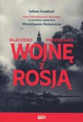 Dlaczego przegramy wojnę z Rosją Juliusz Ćwieluch, Mirosław Różański