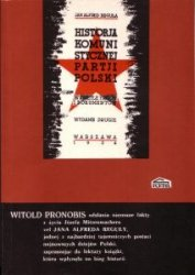 Historia Komunistycznej Partii Polski w świetle faktów i dokumentów Jan Alfred Reguła