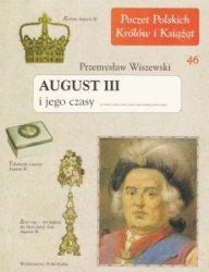 August III i jego czasy Poczet Polskich Królów i Książąt Zeszyt 46